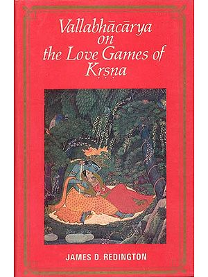 Vallabhacarya on the Love Games of Krsna (Krishna) (Rare Book)