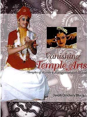 Vanishing Temple Arts (Temples of Kerala and Kanyaakumaari District)