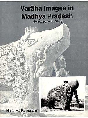 Varaha Images in Madhya Pradesh (An Iconographic Study)