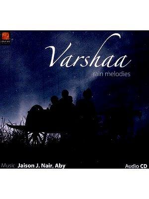 Varshaa… Rain Melodies (Audio CD)