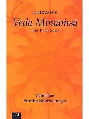 Veda Mimamsa: The Prologue