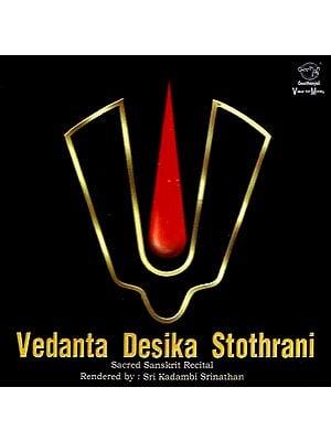 Vedanta Desika Stothrani Sacred Sanskrit Recital (Audio CD)