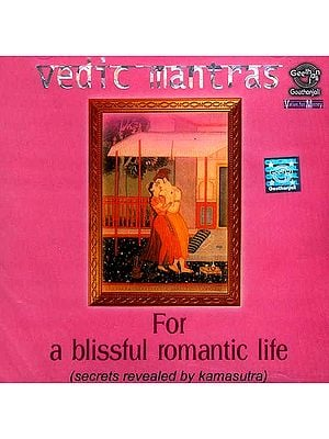 Vedic Mantras For a Blissful Romantic Life (Secrets Revealed by Kamasutra) (Audio CDs)