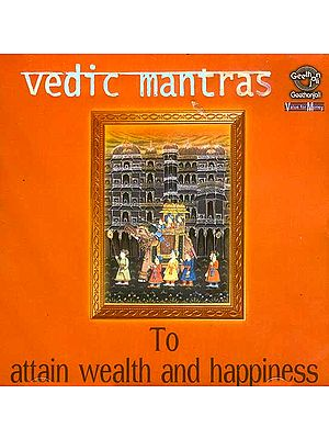 Vedic Mantras To Attain Wealth and Happiness (Audio CD)