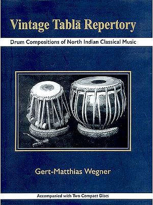 Vintage Tabla Repertory (Drum Compositions of North Indian Classical Music)<br>Accompanied with Two Compact Discs