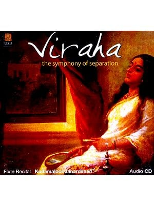 Viraha… The Symphony Of Separation (Flute Recital Kundamaloor Janardanan) (Audio CD)