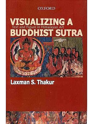 VISUALIZING A BUDDHIST SUTRA: Text and Figure in Himalayan Art
