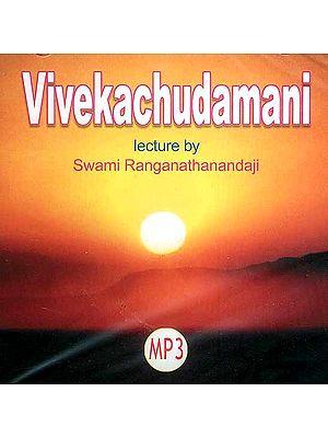 Vivekachudamani: Lectures by Swami Ranganathanandaji (MP3)