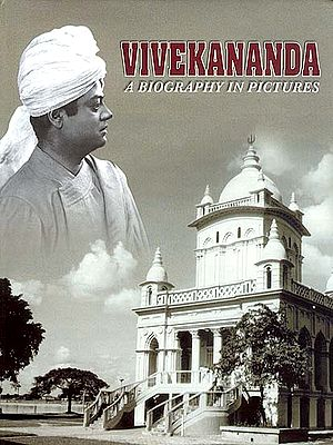 Vivekananda - A Biography in Pictures