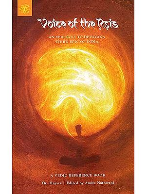 Voice of The Rsis (An Epilogue to Devayana Third Epic of India with CD)