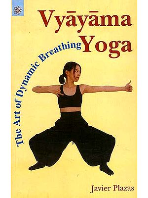 Vyayama Yoga (The Art of Dynamic Breathing)
