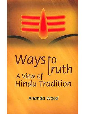 Ways to Truth : A View of Hindu Tradition