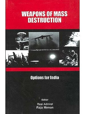 Weapons of Mass Destruction: Options for India