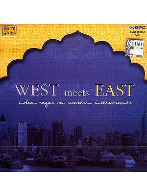 West Meets East: Indian Ragas on Western Instruments (Audio CD)