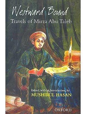 Westward Bound: Travels of Mirza Asbu Taleb