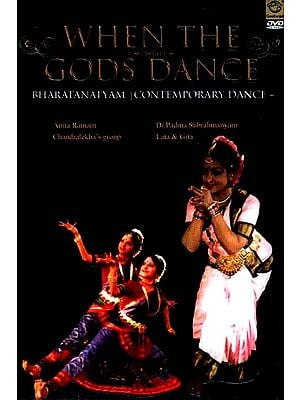 When The Gods Dance- Bharatanatyam Contemporary Dance ( Anita Ratnam, Chandralekha's Group, Dr. Padma Subrahmanyam, Lata & Gita ) (DVD Video)