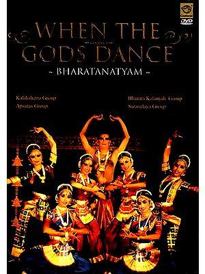When The Gods Dance- Bharatanatyam (Kalakshetra Group, Apsaras Group, Bharata Kalanjali Group, and Sarasalaya Group) (DVD Video)
