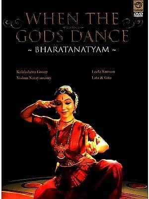 When The Gods Dance- Bharatanatyam ( Kalakshetra Group, Vishnu Narayansamy, Leela Samson Lata & Gita) (DVD Video)