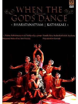 When The Gods Dance- Bharatanatyam Kathakali (Dr. Padma Subrahmanyam & Nrithyodaya Group , Sigapore Indian Fine Arts Society, Gandhi Seva Sadan Kathakali Academy Priyadardhini Govind ) (DVD Video)