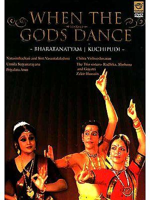 When The Gods Dance- Bharatanatyam Kuchipudi (Narasimhachari and Smt. Vasantalakshmi, Urmila Satyanarayana, Priyalata Arun & Chitra Vishveshwaran, The trio Sisters- Radhika, Shobana and Gayatri, Zakir Hussain ) (DVD Video)