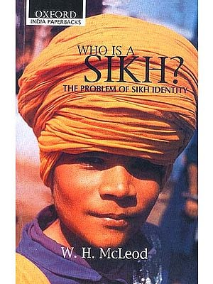 WHO IS SIKH?: THE PROBLEM OF SIKH IDENTITY