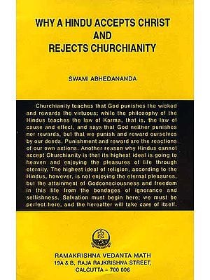 Why A Hindu Accepts Christ and Rejects Churchianity
