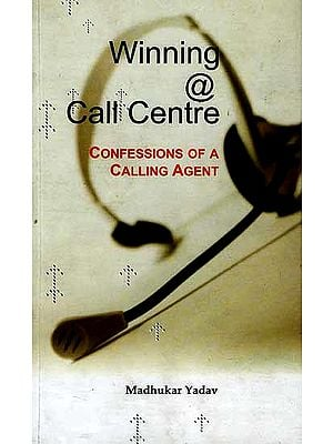 Winning @ Call Centre Confessions of a Calling Agent