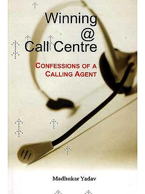 Winning @ Call Centre (Confessions of a Calling Agent)