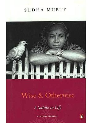 Wise and Otherwise: A Salute of Life
