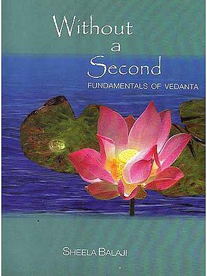 Without a Second (Fundamentals of Vedanta)