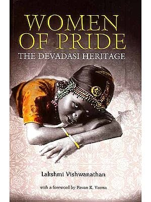 Women of Pride: The Devadasi Heritage