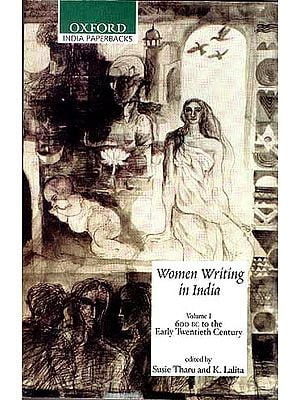 Women Writing in India (Volume I The Twentieth Century)