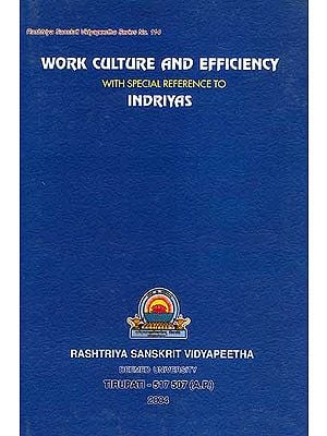 Work Culture and Efficiency (With Special Reference to Indriyas)
