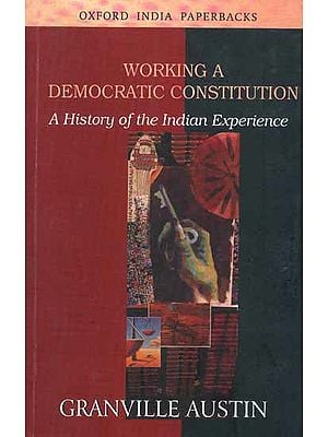 Working a Democratic Constitution: A History of the Indian Experience