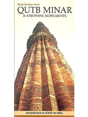 World Heritage Series Qutb Minar and Adjoining Monuments