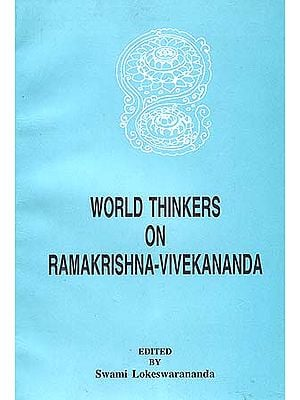 World Thinkers on Ramakrishna-Vivekananda
