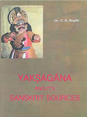 Yaksagana and it's Sanskrit Sources