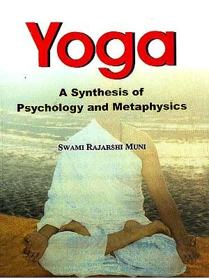 Yoga: A Synthesis of Psychology and Metaphysics