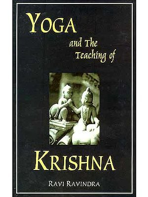 Yoga and The Teaching of Krishna: Essays on the Indian Spiritual Traditions
