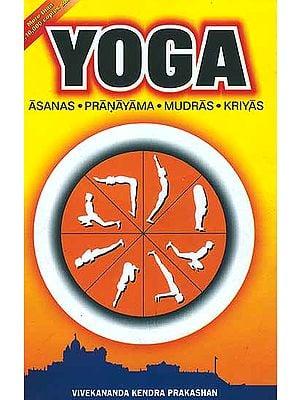 Yoga (Asanas, Pranayama, Mudras, Kriyas)
