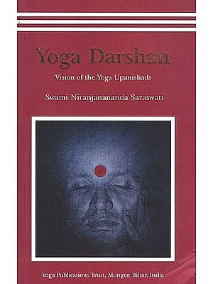 Yoga Darshan: Vision of the Yoga Upanishads
