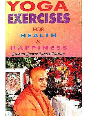 Yoga Exercise for Health and Happiness