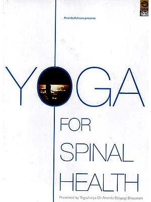 YOGA For Spinal Health (Presented By Yogacharya Dr Ananda Balayogi Bhavanani (DVD Video)