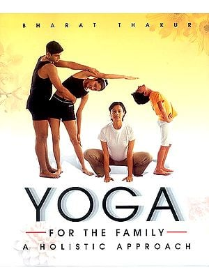 Yoga (For the Family) - A Holistic Approach