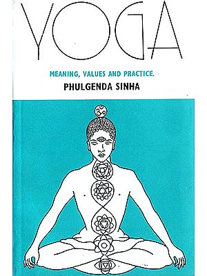 YOGA: Meaning, Values and Practice