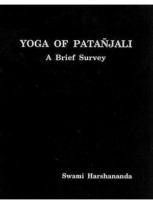 Yoga of Patanjali (A Brief Survey)