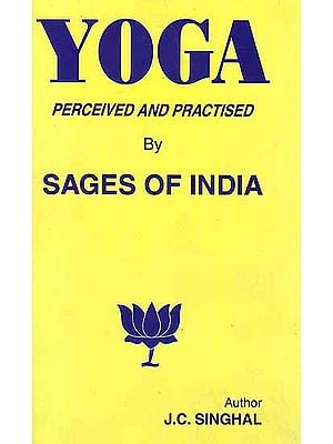 Yoga: Perceived and Practised by Sages of India