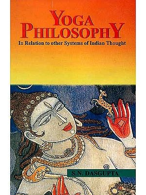Yoga Philosophy (In Relation to other Systems of Indian Thought)