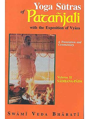 YOGA SUTRAS OF PATANJALI with the Exposition of Vyasa, Volume II - Sadhana-Pada