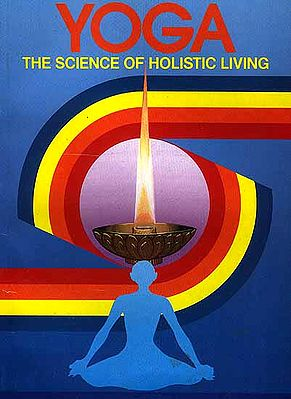 Yoga (The Science of Holistic Living)